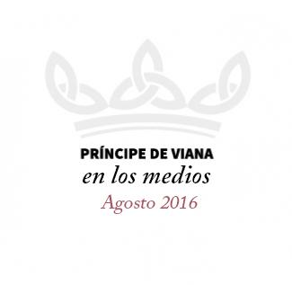 Príncipe de Viana en los medios / Agosto 2016