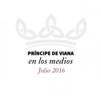 Príncipe de Viana en los medios / Julio 2016