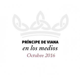 Príncipe de Viana en los medios / Octubre 2016