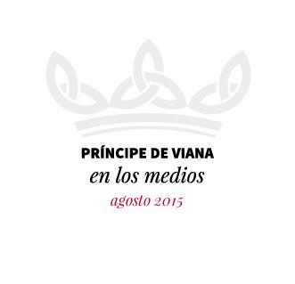 Príncipe de Viana en los medios / Agosto 2015
