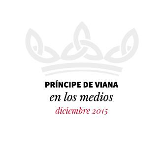 Príncipe de Viana en los medios / Diciembre 2015