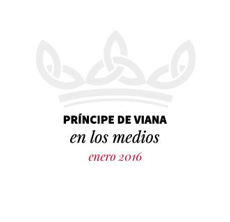 Príncipe de Viana en los medios / Enero 2016