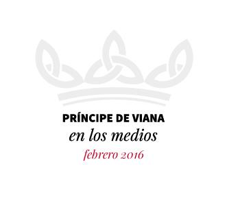Príncipe de Viana en los medios / Febrero 2016