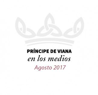 Príncipe de Viana en los medios / Agosto 2017
