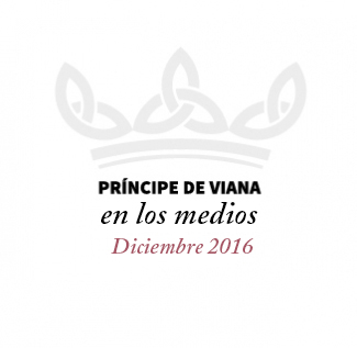 Príncipe de Viana en los medios / Diciembre 2016