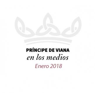 Príncipe de Viana en los medios / Enero 2018