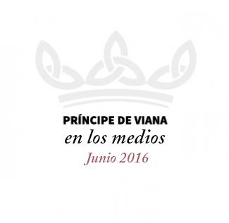 Príncipe de Viana en los medios / Junio 2016
