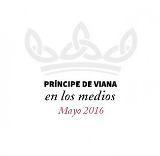 Príncipe de Viana en los medios / Mayo 2016