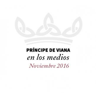 Príncipe de Viana en los medios / Noviembre 2016