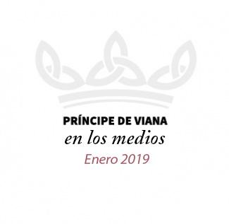 Príncipe de Viana en los medios / Enero 2019