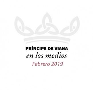 Príncipe de Viana en los medios / Febrero 2019