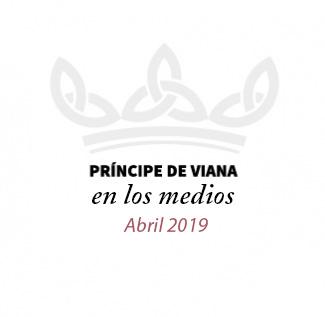 Príncipe de Viana en los medios / Abril 2019