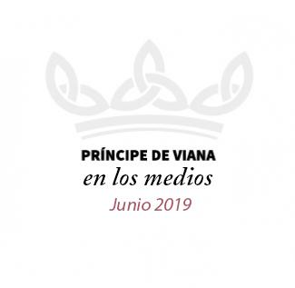 Príncipe de Viana en los medios / Junio 2019