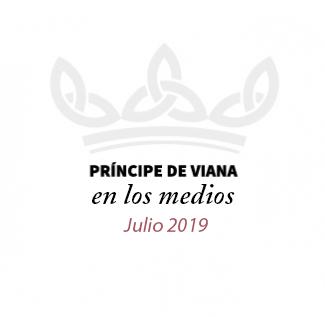 Príncipe de Viana en los medios / Julio 2019