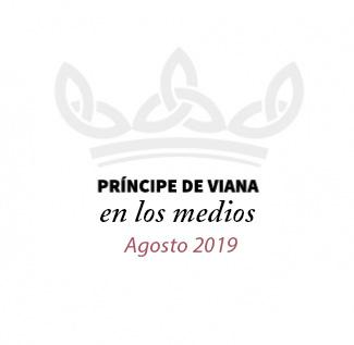 Príncipe de Viana en los medios / Agosto 2019
