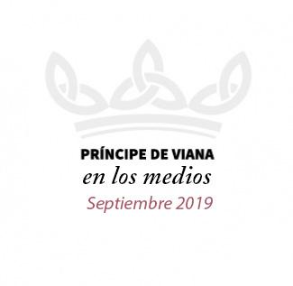 Príncipe de Viana en los medios / Septiembre 2019