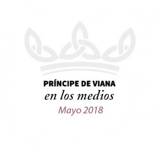 Príncipe de Viana en los medios / Mayo 2018