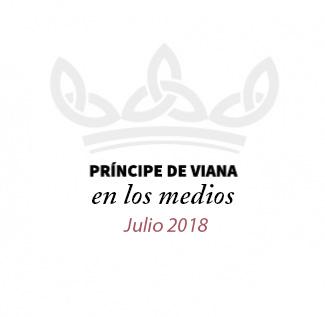 Príncipe de Viana en los medios / Julio 2018